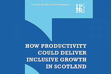How productivity could deliver inclusive growth in Scotland